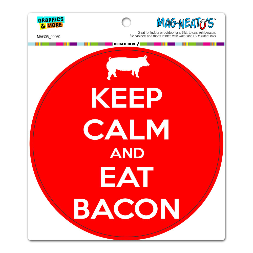Keep Calm And Eat Bacon Red - Circle MAG-NEATO'S(TM) Car/Refrigerator Magnet